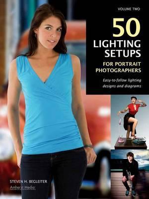 50 Lighting Setups for Portrait Photographers By Begleiter, Steven H.